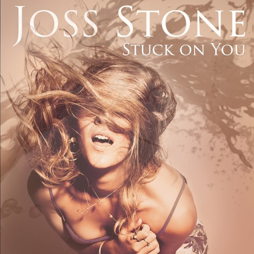 Joss Stone Stuck On You