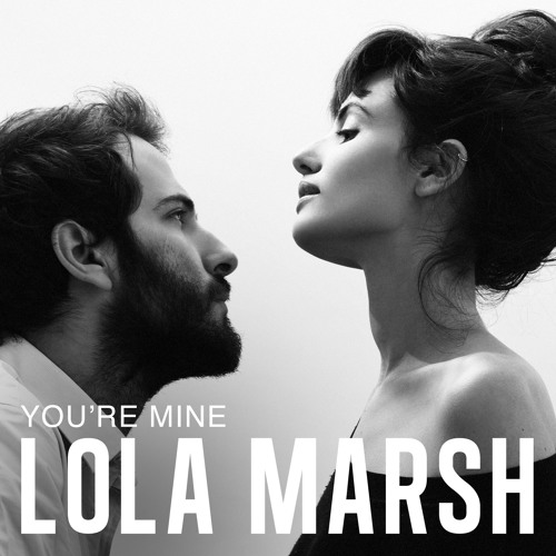Lola Marsh Youre Mine