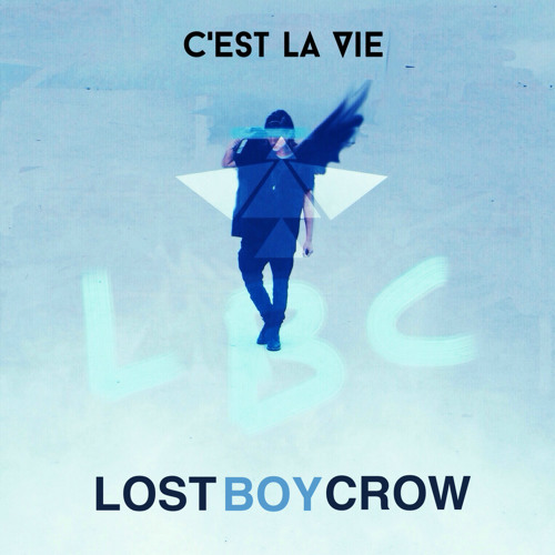 Lostboycrow Cest La Vie