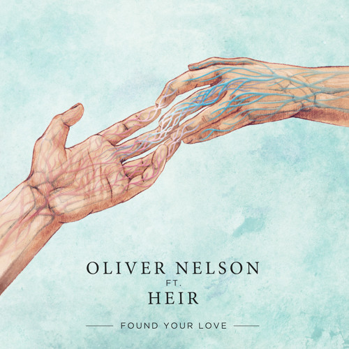 Oliver Nelson Ft Heir - Found Your Love