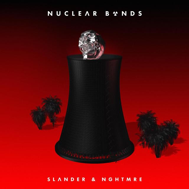 Slander NGHTMRE Nuclear Bonds