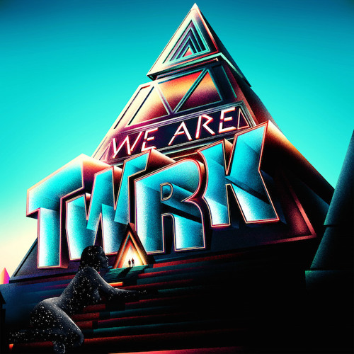 We Are TWRK EP