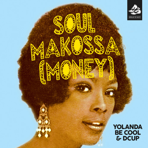 Yolanda Be Cool DCUP Soul Makossa Money