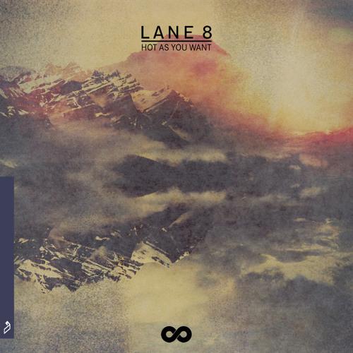 Lane 8 Hot As You Want feat Solomon Grey