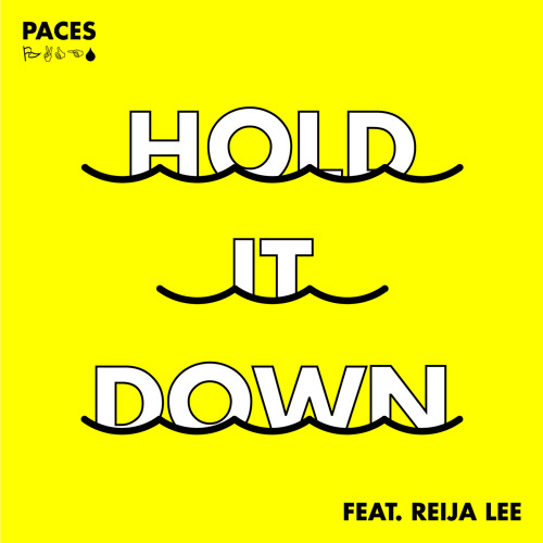 PACES Hold It Down Feat Reija Lee