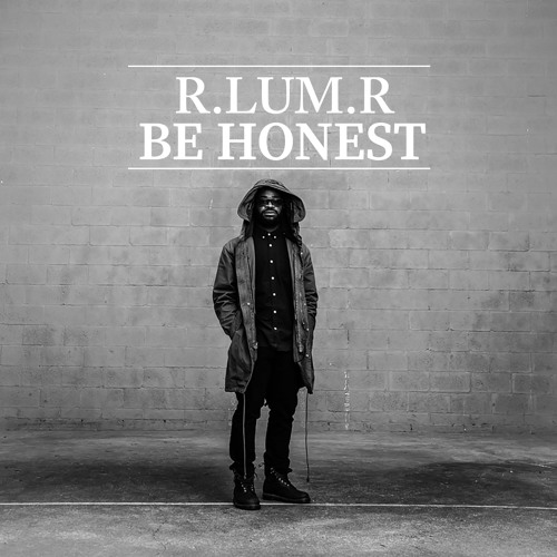 R.LUM.R Be Honest