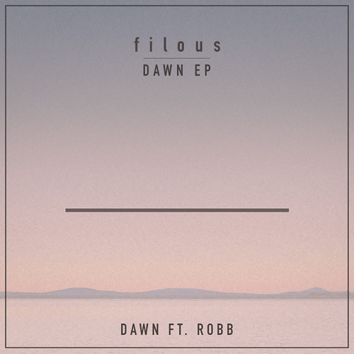 filous Dawn ft ROBB