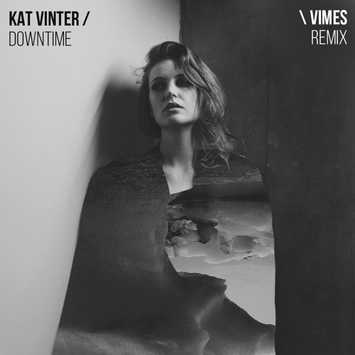 Kat Vinter Downtime (Vimes Remix