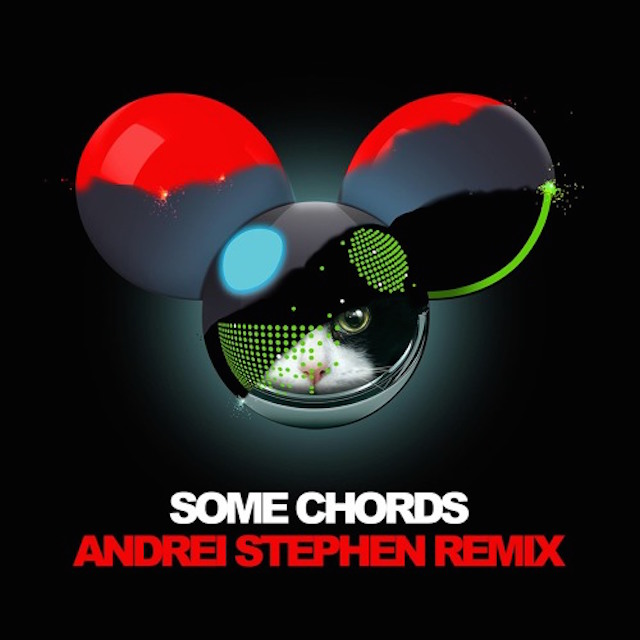deadmau5 Some Chords Andrei Stephen Remix