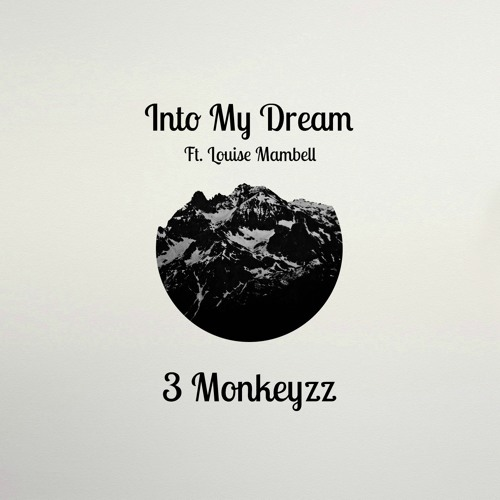 3 Monkeyzz Feat Louise Mambell Into My Dream