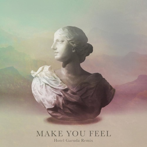 Alina Baraz Galimatias - Make You Feel (Hotel Garuda Remix)