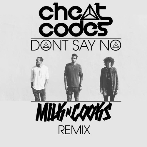 Cheat Codes Milk N Cooks Remix