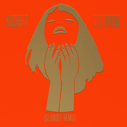 Kimbra Goldmine (SLOWOLF Remix)