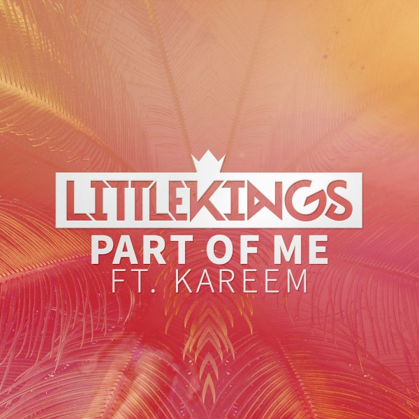 LittleKings-ft.-Kareem-Part-of-Me-600x600
