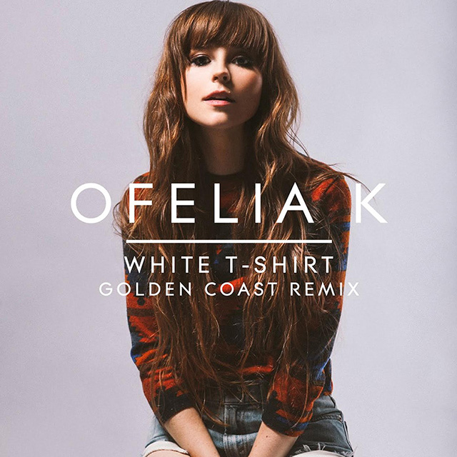 Ofelia K - White T-Shirt (Golden Coast Remix)