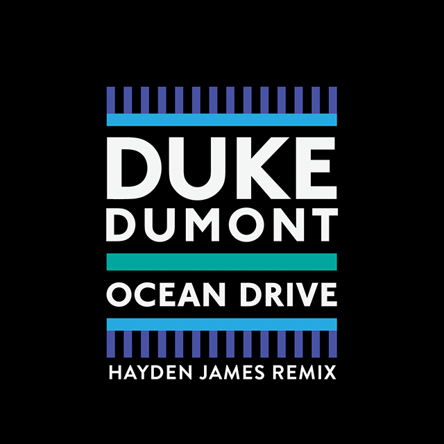 Duke Dumont Ocean Drive Hayden James Remix