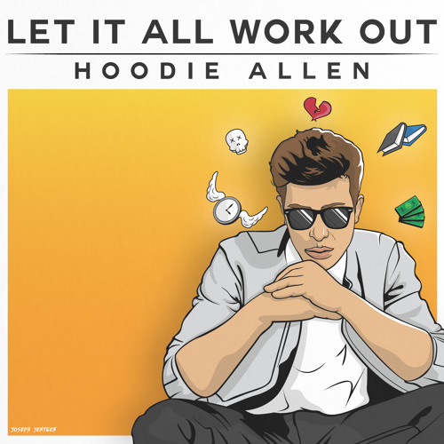Hoodie Allen, Let It All Work Out