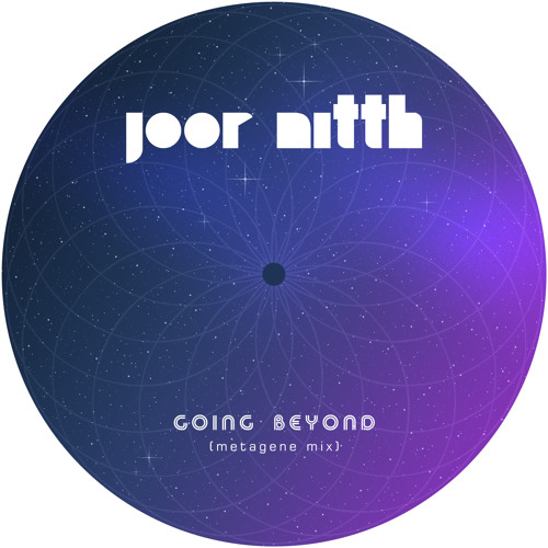 Joor Nitth - Going Beyond (Metagene Mix)