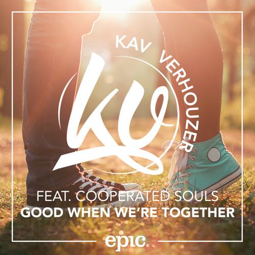 Kav Verhouzer Good When We're Together