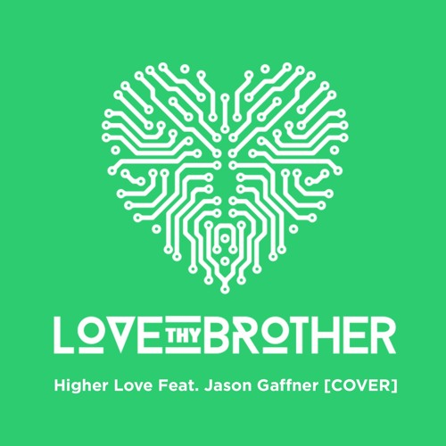 Love Thy Brother High Love Feat Jason Gaffner