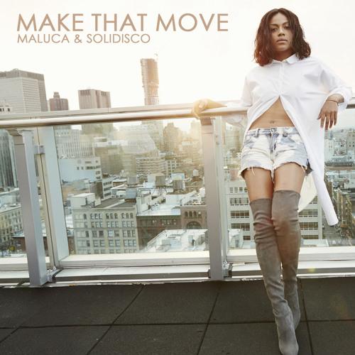 Maluca x Solidisco - Make That Move