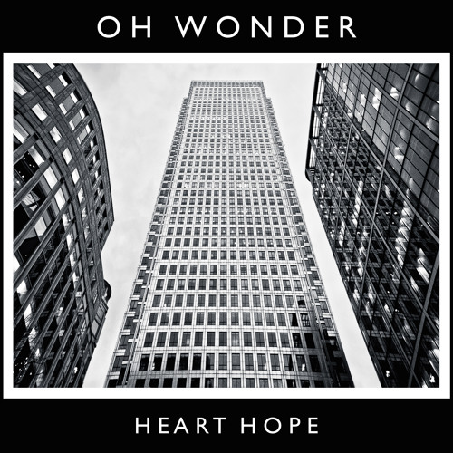 Oh Wonder Heart Hope