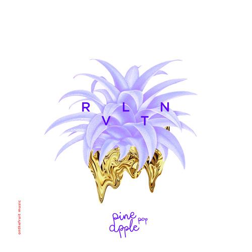 Pineapple Pop - RVLTN (Bit Funk Remix)