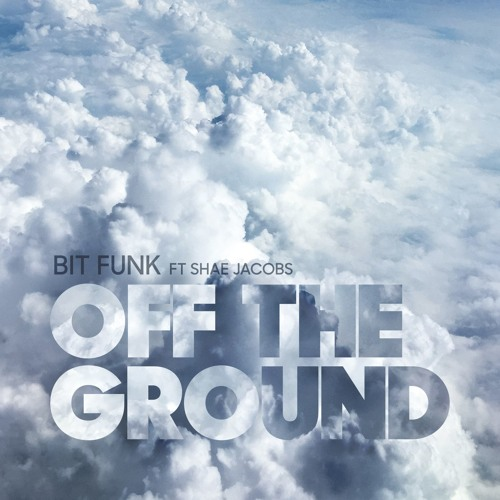 Bit Funk Feat Shae Jacobs Off The Ground