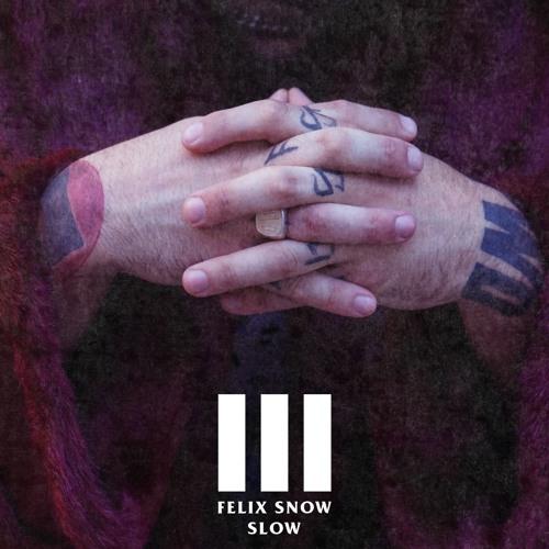 Felix Snow Slow