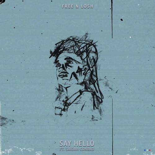 Free n Losh Feat Saidah Conrad Say Hello
