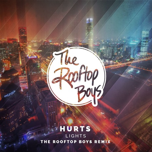 Hurts - Lights (The Rooftop Boys Remix)