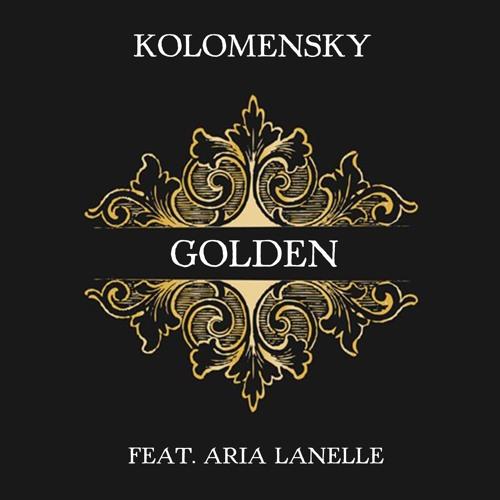Kolomensky Feat Aria Lanelle - Golden