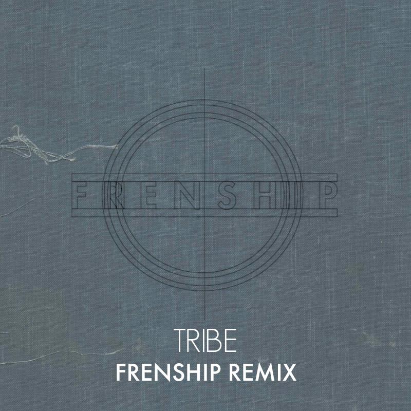 Tribe (FRENSHIP Remix) pic 800x800