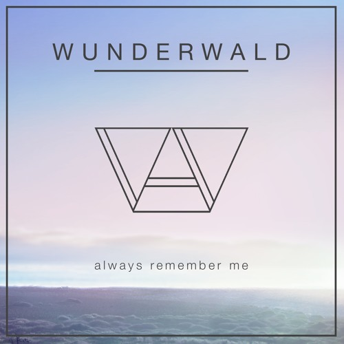 Wunderwald x Ry Cuming Always Remember Me