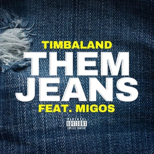 Timbaland Feat MIGOS THEM JEANS