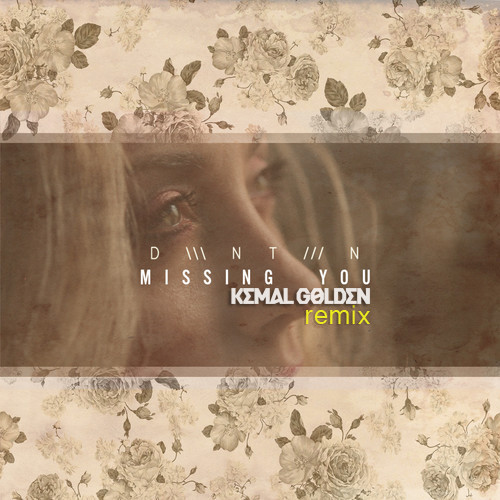 DWNTWN - Missing You -Kemal Golden Remix