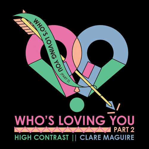 High Contrast & Clare Maguire - Who's Loving You
