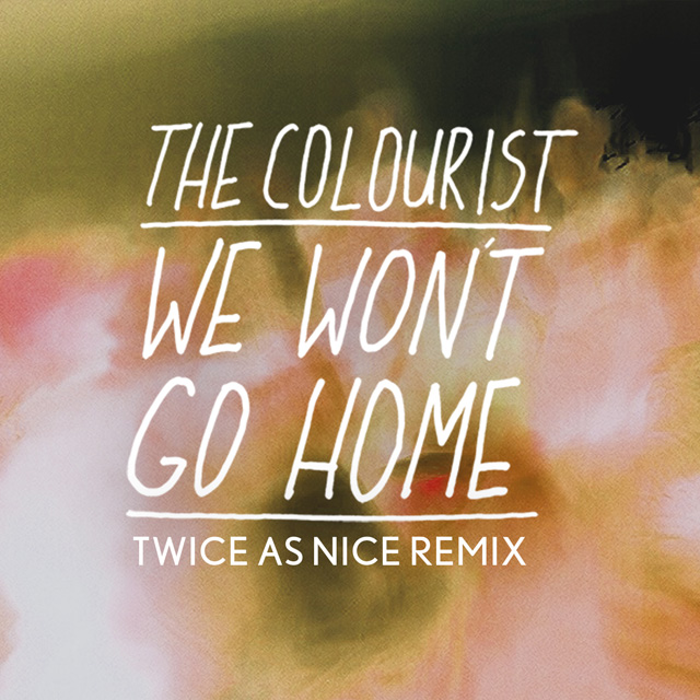 the colourist We Wont Go home TWICE AS NICE