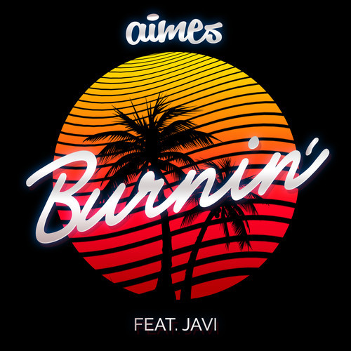 AIMES - Burnin ft Javi