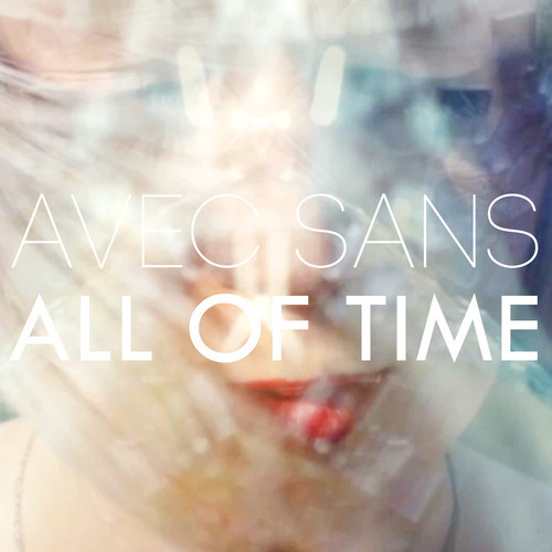 Avec Sans All Of Time