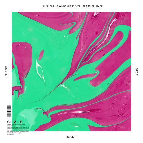 Junior Sanchez Vs Bad Suns - Salt