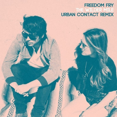 Freedom Fry - The Wilder Mile Urban Contact Remix