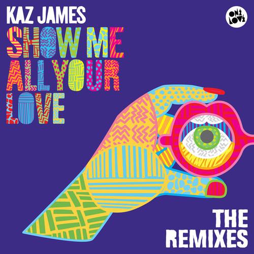 KAZ JAMES - SHOW ME ALL YOUR LOVE