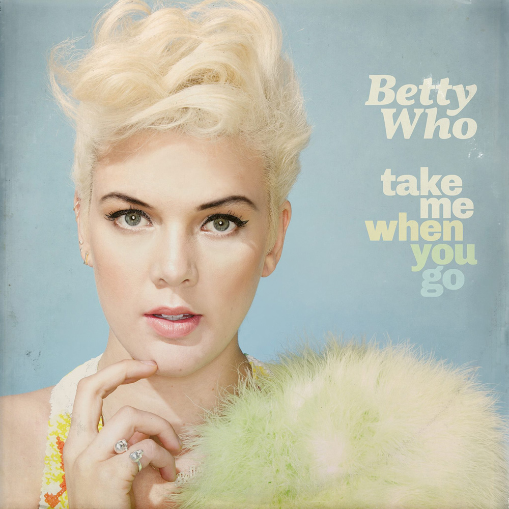 Betty-Who-Take-Me-When-You-Go-2014-1500x1500-Official