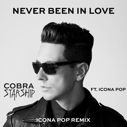 Cobra Starship Never Been In Love Icona Pop Remix