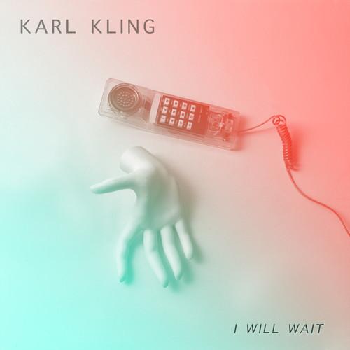 Karl Kling I Will Wait