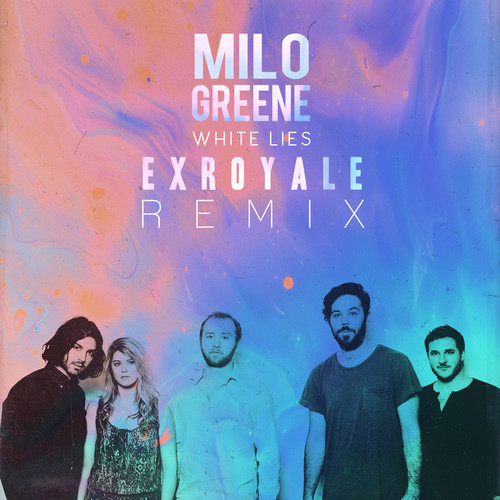 Milo Greene White Lies EXROYALE Remix