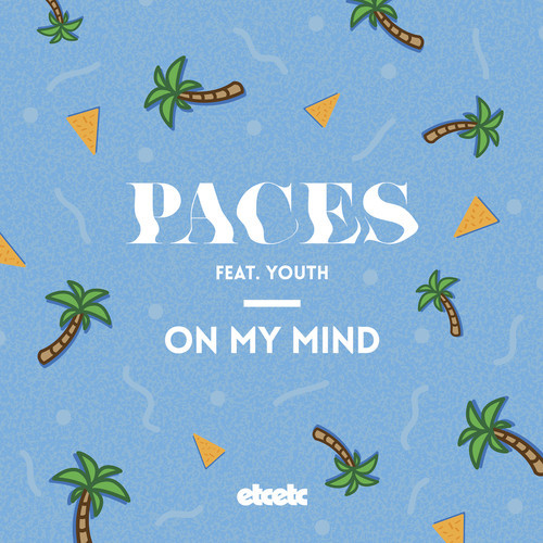 PACES On My Mind YOUTH