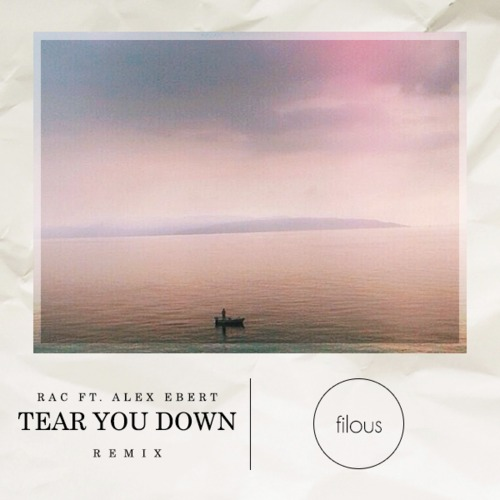 RAC Tear You Down (filous