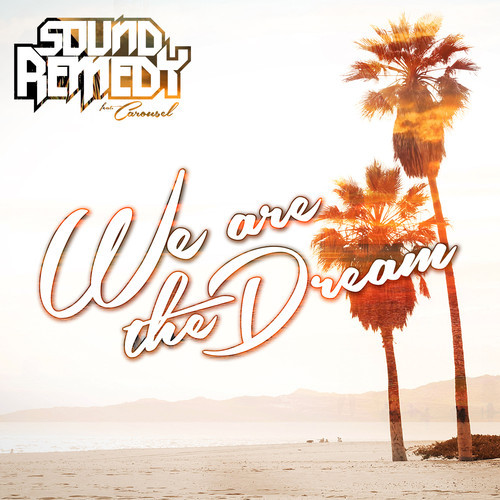 Sound Remedy - We Are The Dream Carousel